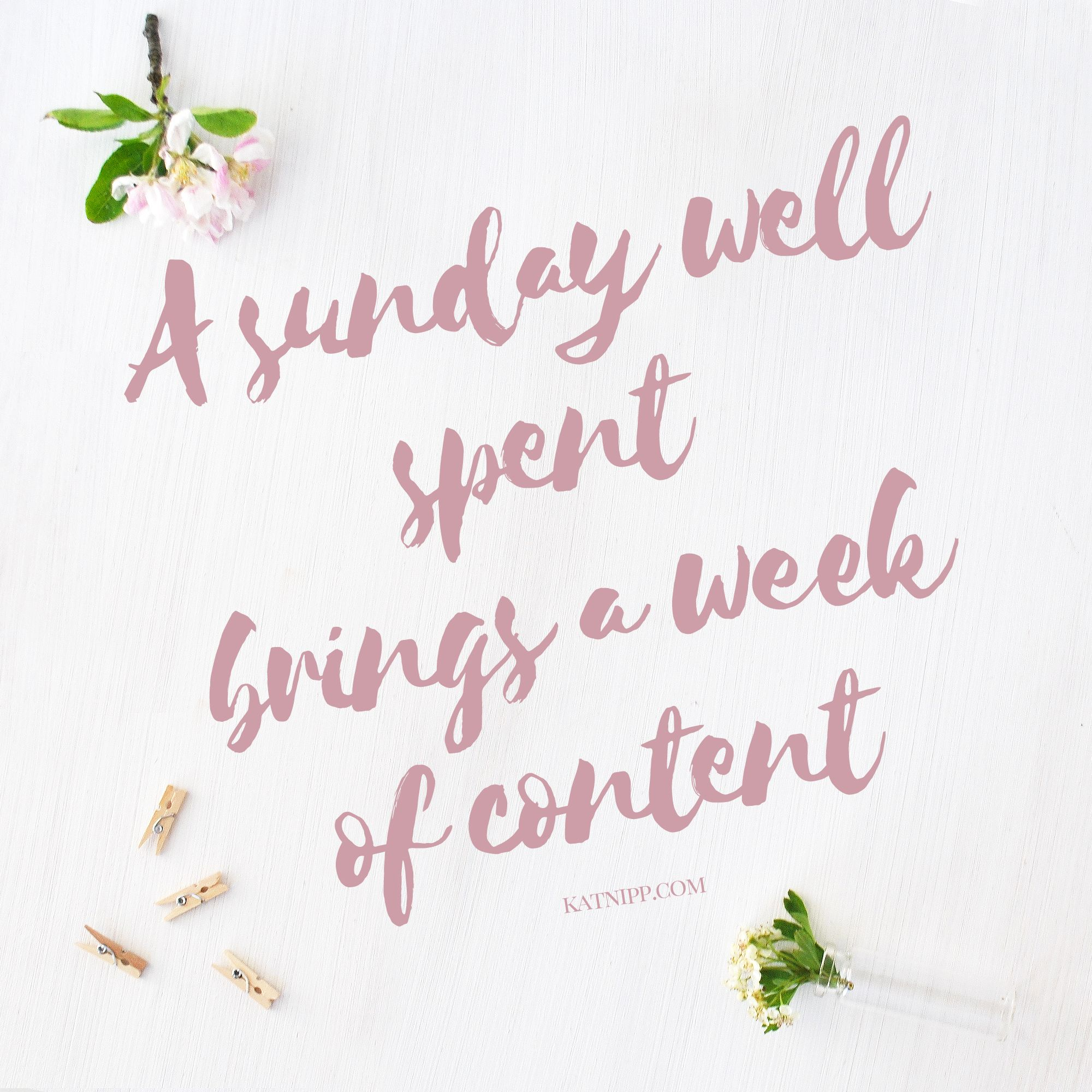 Sunday Working Quotes: Happy Sunday! 'A Sunday Well Spent Brings A Week Of