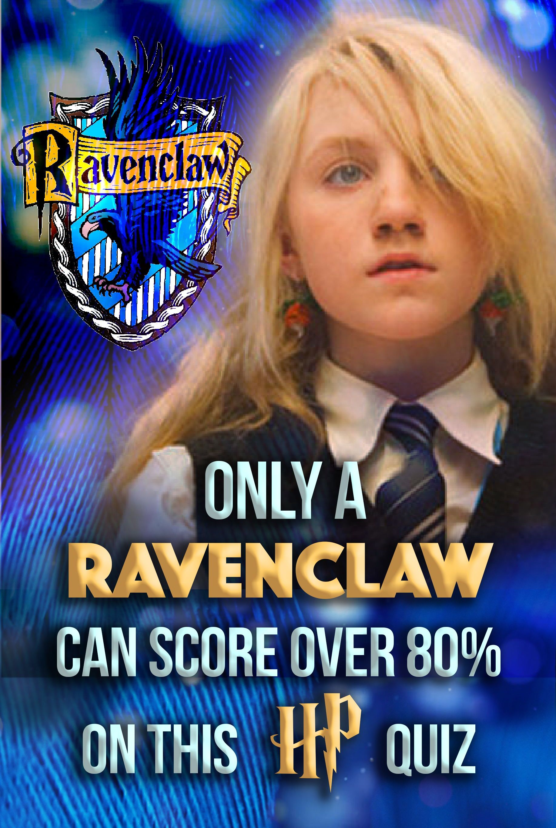 Quiz Only A Ravenclaw Can Score Over 80 On This Harry Potter Quiz In