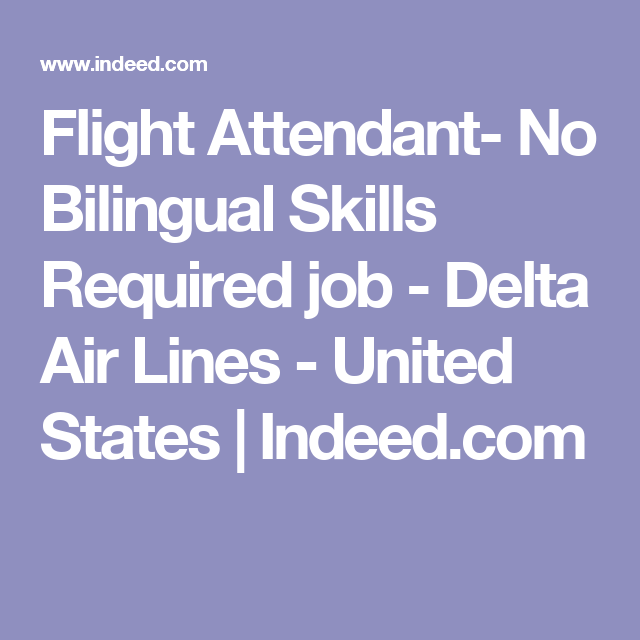flight attendant no bilingual skills required job delta air lines united states