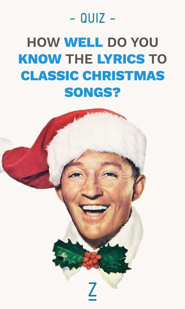 How Well Do You Know The Lyrics To Classic Christmas Songs Classic Christmas Songs Christmas Quizzes Holiday Quizzes