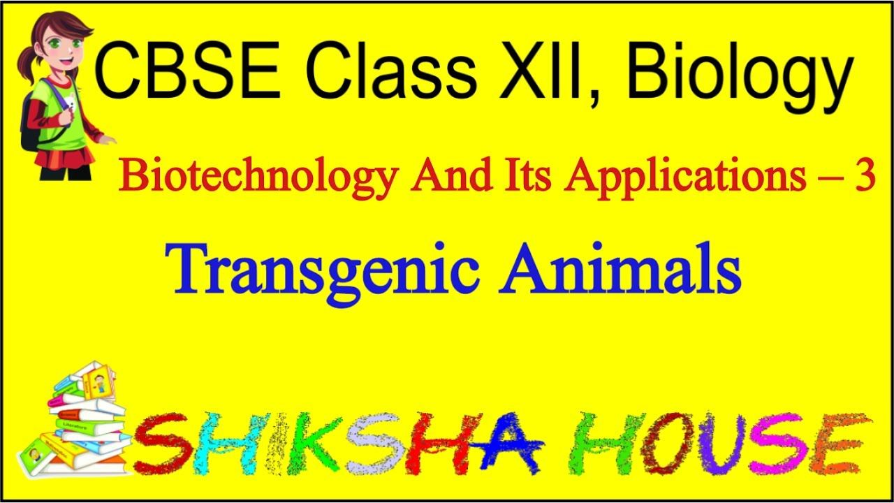 Biotechnology And Its Applications Class 12 Ncert