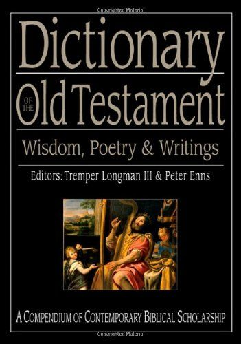 Dictionary of the old testament wisdom poetry writings the ivp dictionary of the old testament wisdom poetry writings the ivp bible dictionary series fandeluxe Images