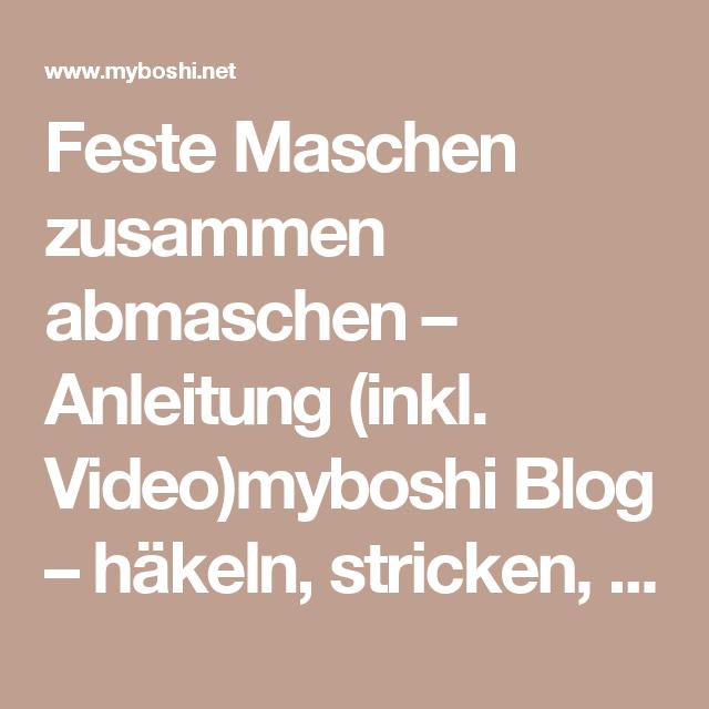 Feste Maschen Zusammen Abmaschen Anleitung Inkl Video Basteln