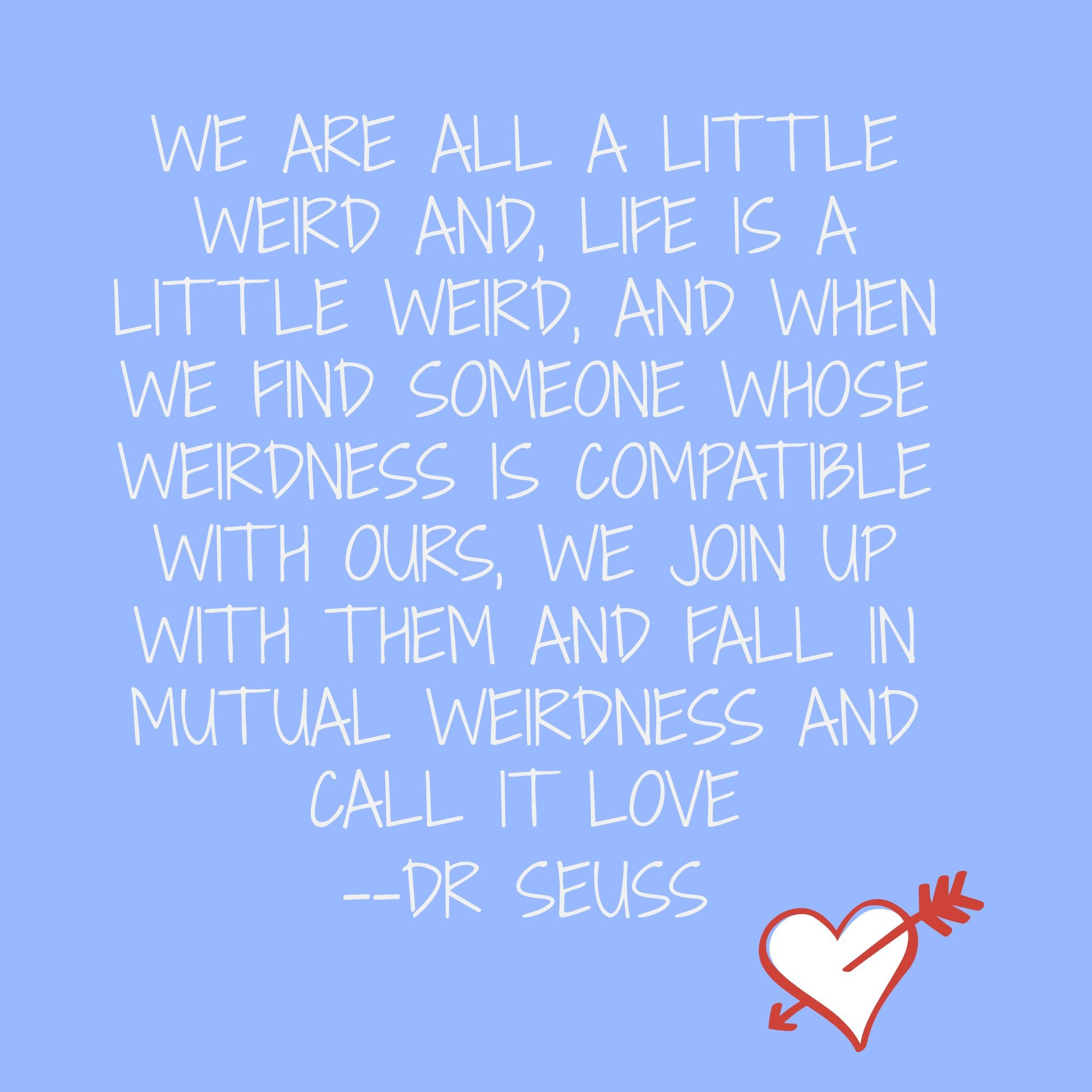 Dr Seuss Love Quote Here's A Take On Love From Drsuess To Make You Smiledrsuess