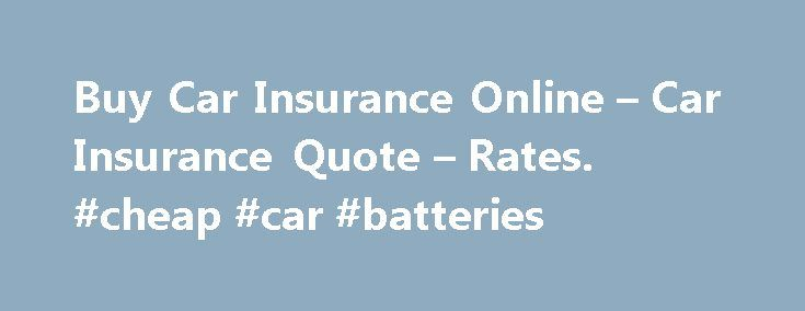 Insurance Quote Battery Reconditioning  Buy Car Insurance Online  Car Insurance