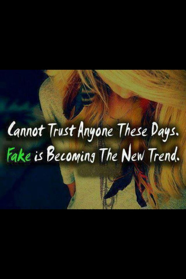 Can T Trust Nobody This Days But 1 Person That I M Sure Of Trust Quotes Quotes To Live By Fake Quotes