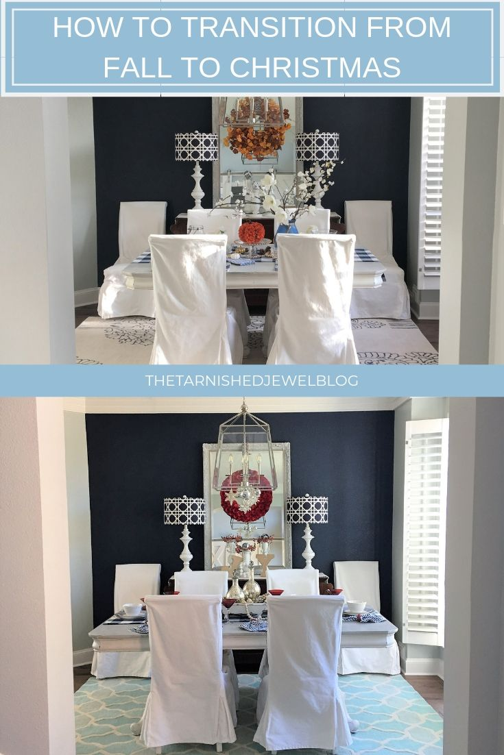 Don'T have a ton of time to decorate for the holidays this year? Learn how to transition from Fall to Christmas decorating with 3 EASY TIPS! thetarnishedjewelblog.com #Christmasdiningroom #Christmastabledecorationideas #Christmastablescapeideas #Christmasdecorationideas #Christmaswreathideas #blueandwhiteChristmasideas