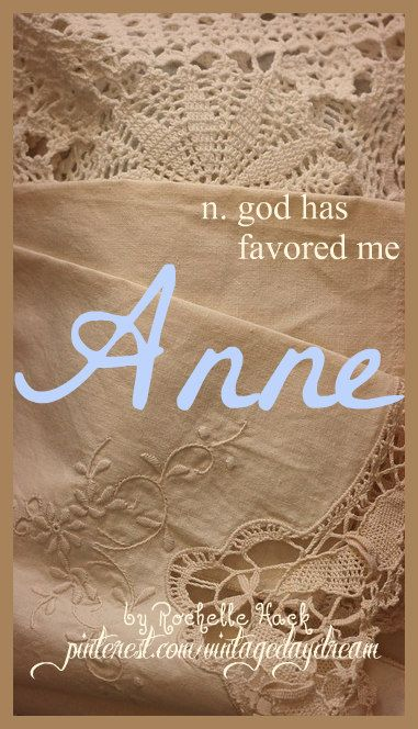 Baby Girl Name Anne Meaning God Has Favored Me Origin Hebrew