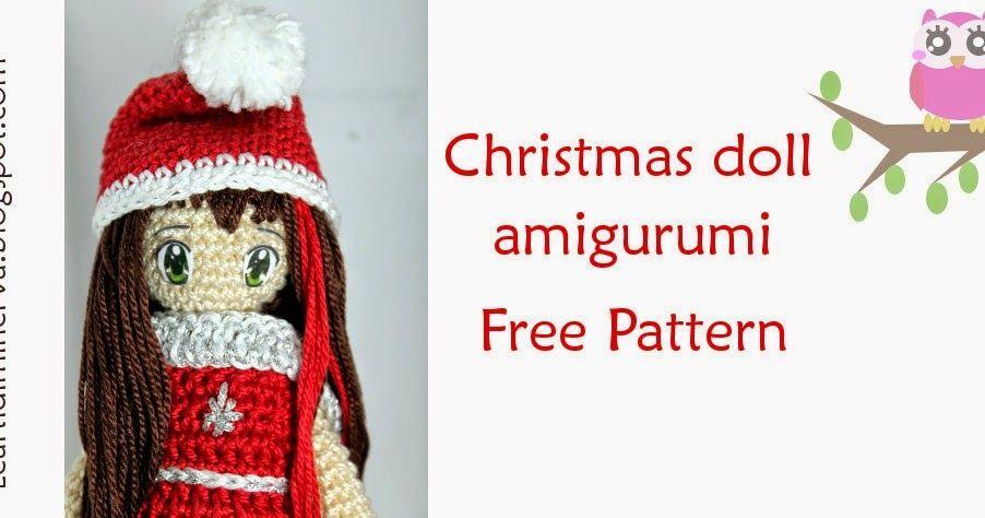 Bambola amigurumi spiegazione   Amigurumi di natale ! Christmas doll ...