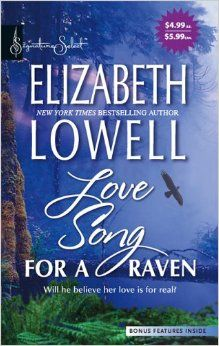 Love Song For A Raven (Signature Select): Elizabeth Lowell: 9780373837090: Amazon.com: Books