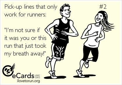 Runners Pick Up Lines Pick Up Lines Running Quotes Run Happy