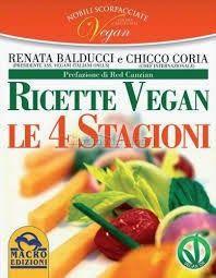Cucina Vegetariana e Dietetica: Ricette vegan - Le quattro stagioni...
