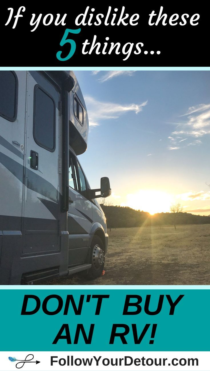 If You Dislike These 5 Things...Don't Buy an RV - Follow Your Detour