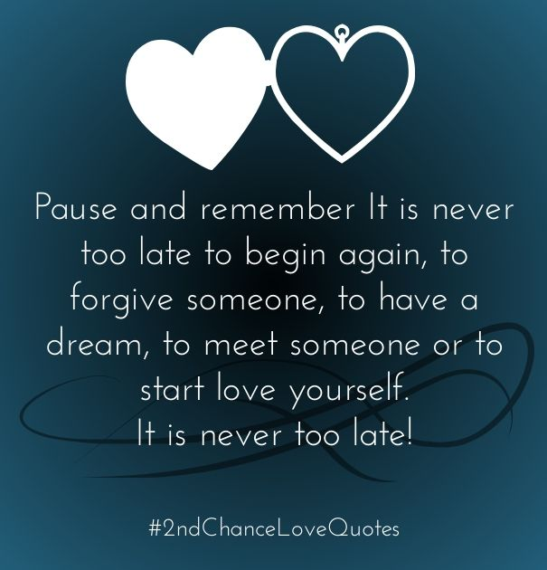 Second Chance Love Quotes Second Chance Quotes Old Love Quotes Chance Quotes