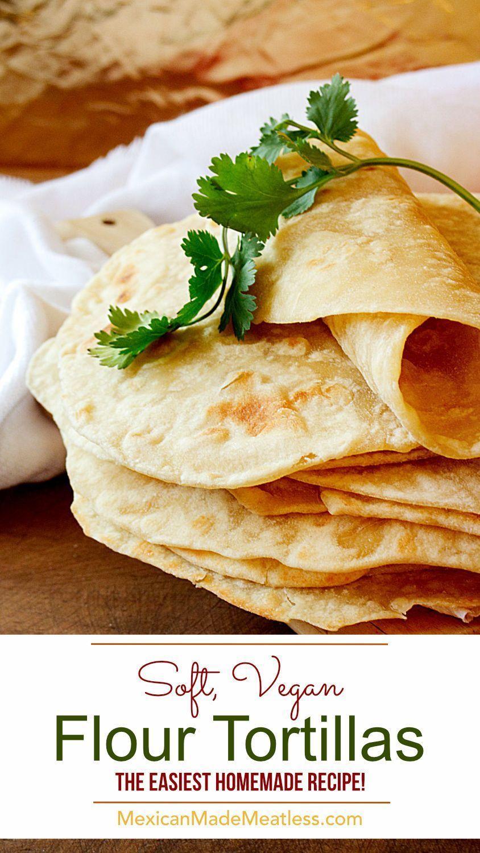 How To Make Flour Tortilla Vegan Quick Easy Recipe Flour