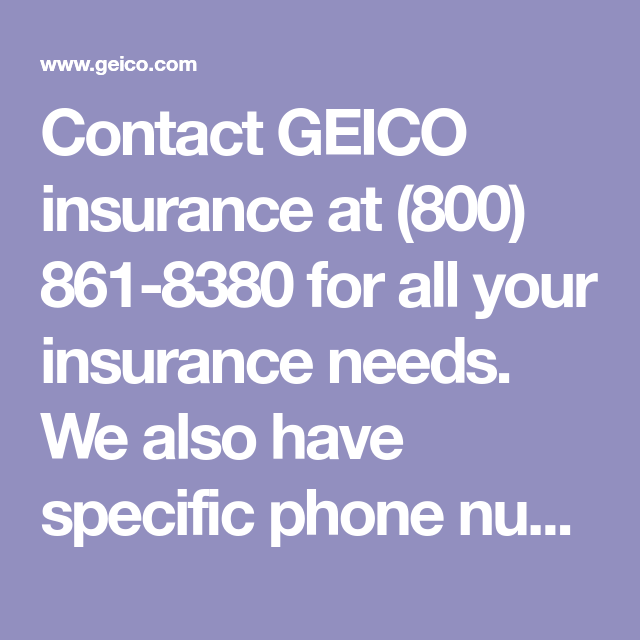 Contact Geico Insurance At 800 861 8380 For All Your Insurance