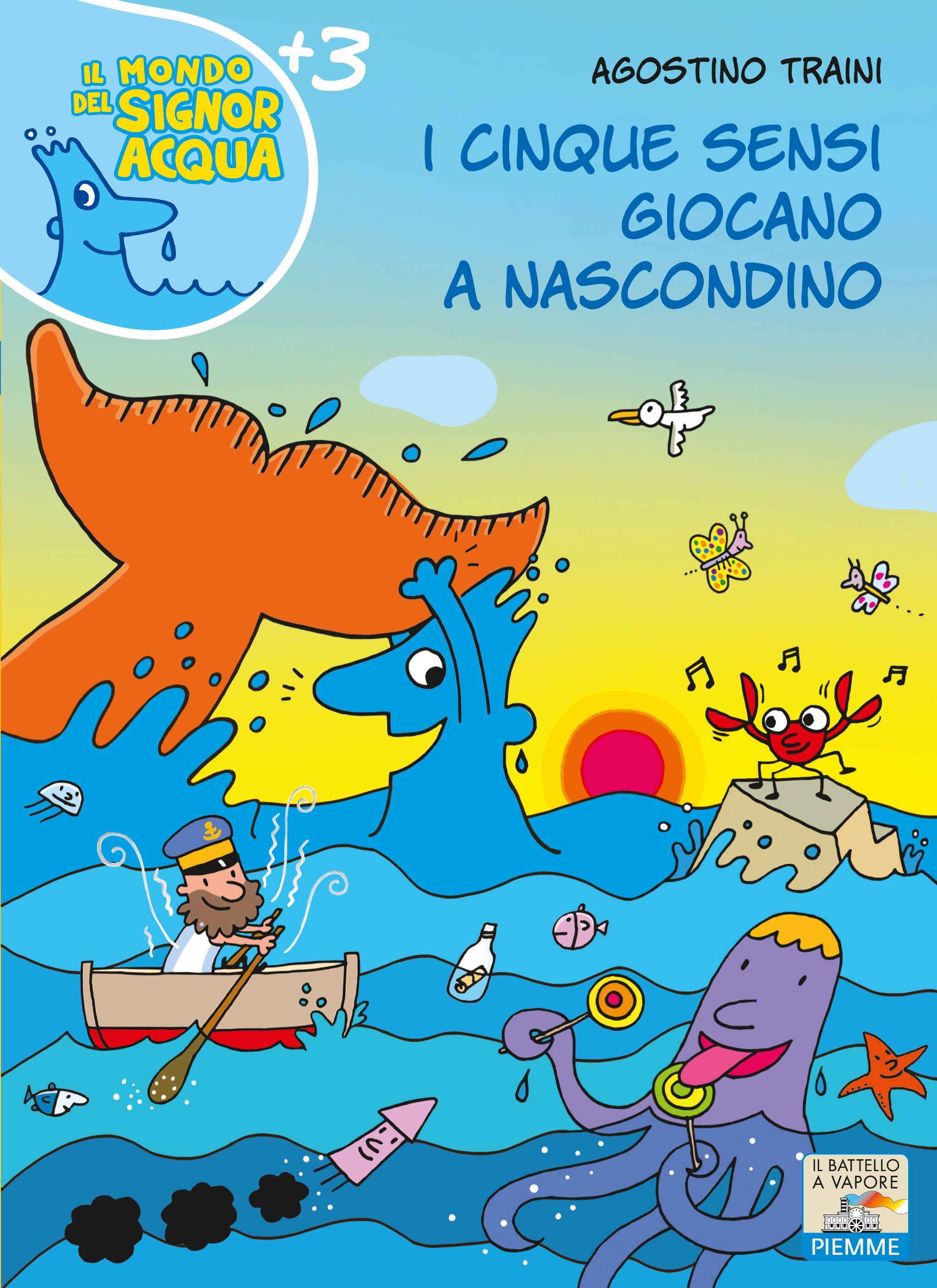 """""""I cinque sensi giocano a nascondino"""" di Agostino Traini. Dal 26 febbraio in libreria. Piemme editore. Il signor Acqua gioca a nascondino con i suoi amici, ma di colpo arriva la Nebbia e non vede più niente.  http://www.gliamantideilibri.it/archives/17776"""