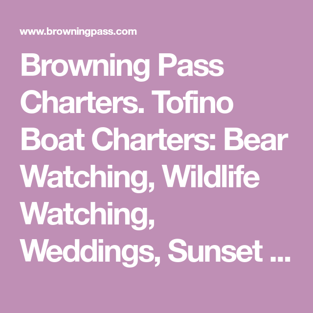 Browning Pass Charters. Tofino Boat Charters: Bear