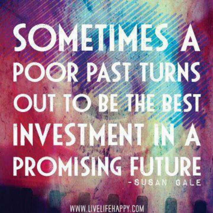 Bad Past Makes Way For Bright Future Inspirational Quotes Inspirational Words Quotes To Live By