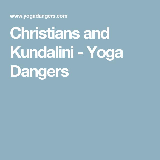 Christians And Kundalini Yoga Dangers Kundalini Yoga Kundalini Chakra Yoga