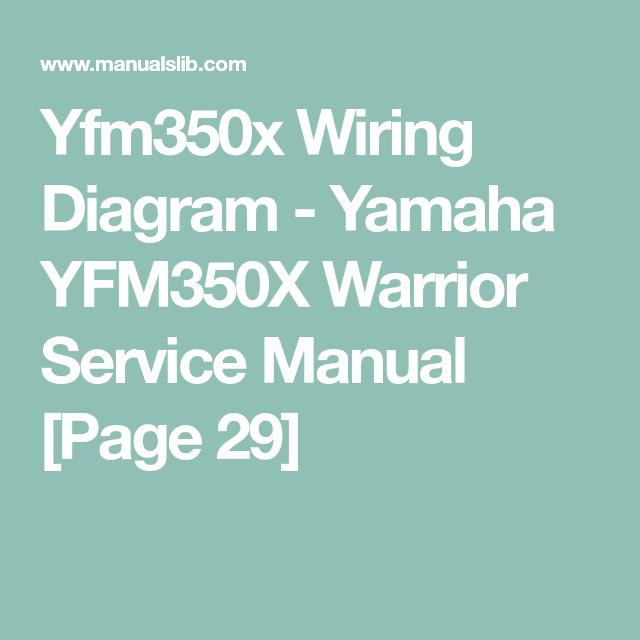 yfm350x wiring diagram  yamaha yfm350x warrior service