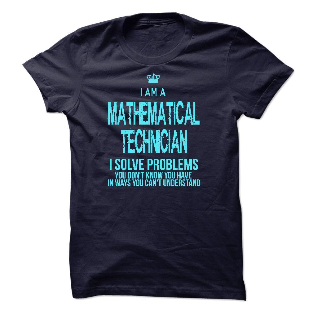 I'm A MATHEMATICAL TECHNICIAN T-Shirts, Hoodies. Get It Now ==►…
