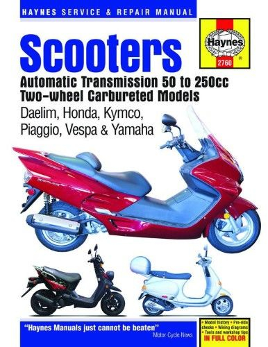 Scooters Service And Repair Manual Automatic Transmission 50 To 250cc Two Wheel Carbureted Models Repair Manuals Scooter Automatic Transmission