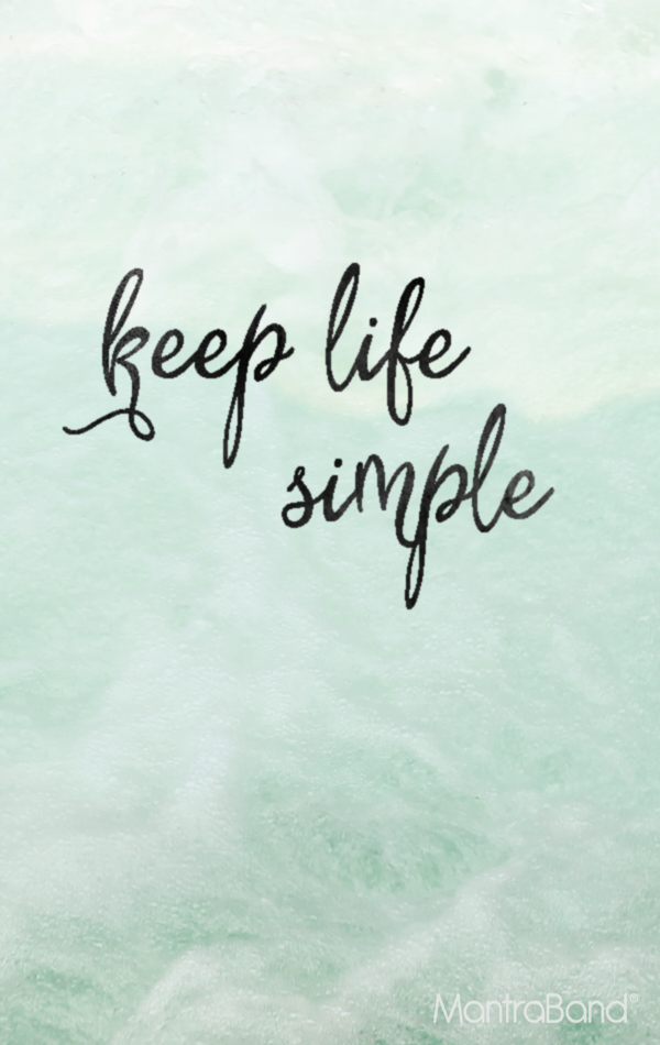 Keep Life Simple Keep Life Simple Simple Quotes Quotes To Live By