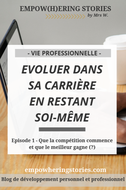 1 Que La Competition Commence Et Que Le Meilleur Gagne Empow H Ering Stories Vie Professionnelle Gagne Blog Developpement Personnel