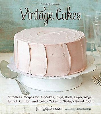 Vintage Cakes: Timeless Recipes for Cupcakes Flips Rolls Layer Angel Bundt Ch...