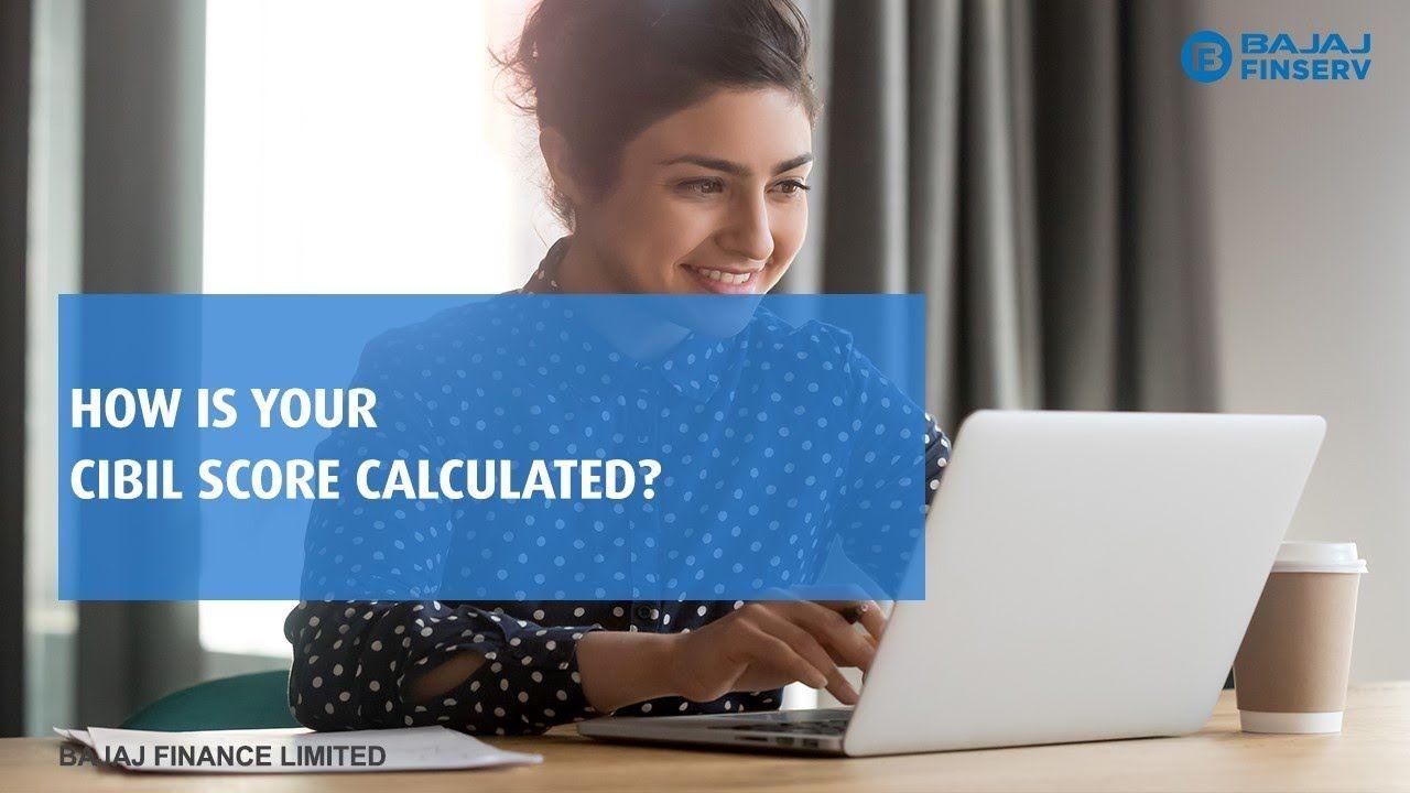 How To Calculate Your Cibil Score Bajaj Finserv In 2020 Scores Finance Calculator