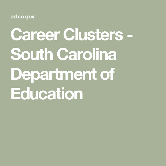 Career Clusters South Carolina Department Of Education College