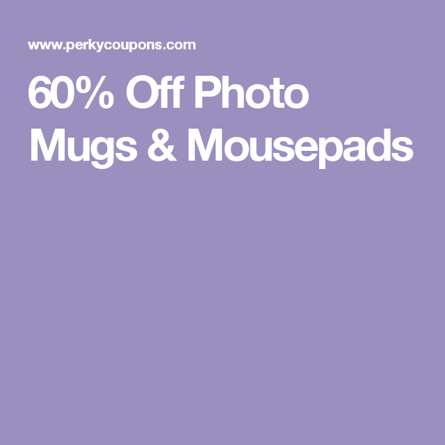 60 Off Photo Mugs Mousepads Online Shopping Coupons Promo Codes Walgreens Couponing
