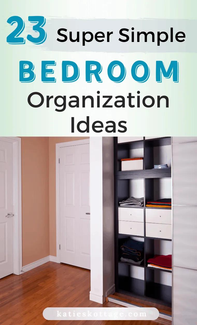 Simple Bedroom Organization Ideas Katieskottage Organization Bedroom Organization Hacks Bedroom Minimalist Bedroom Small