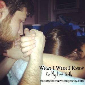 What I Wish I Knew for My First Birth… | Modern Alternative Pregnancy