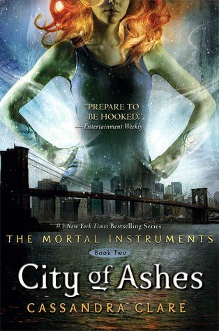 Cassandra Clare City Of Ashes The Mortal Instruments 2 Read