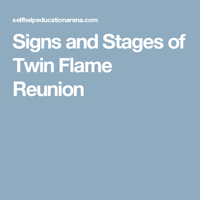 Signs and Stages of Twin Flame Reunion