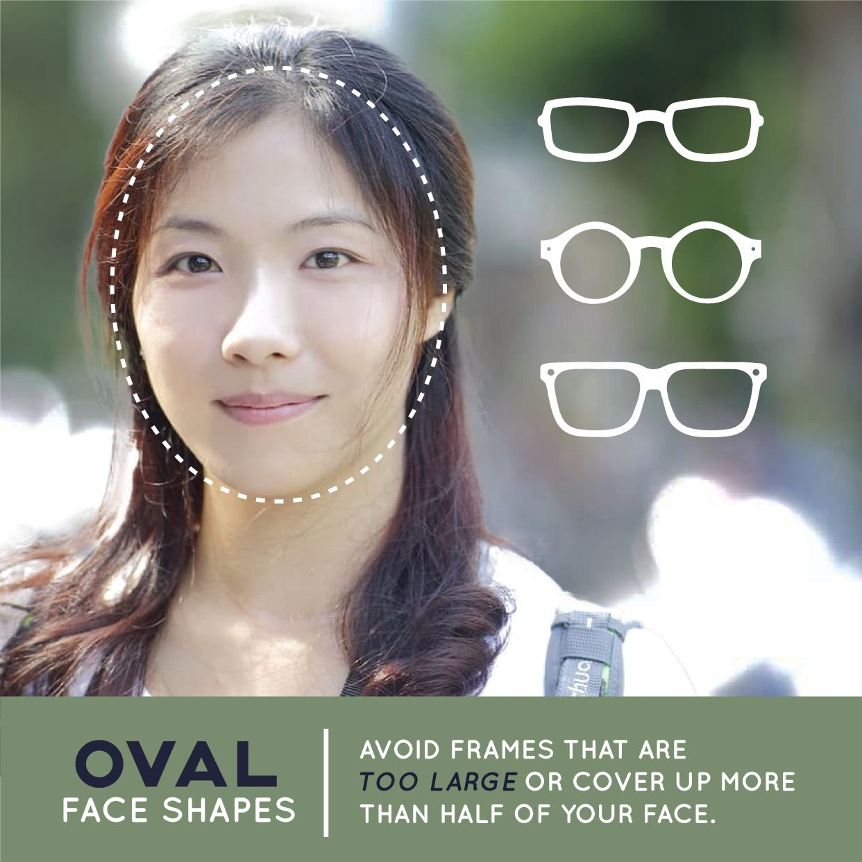 0164742627 DO YOU HAVE an oval face shape  Then avoid frames that are too large for  your facial features!