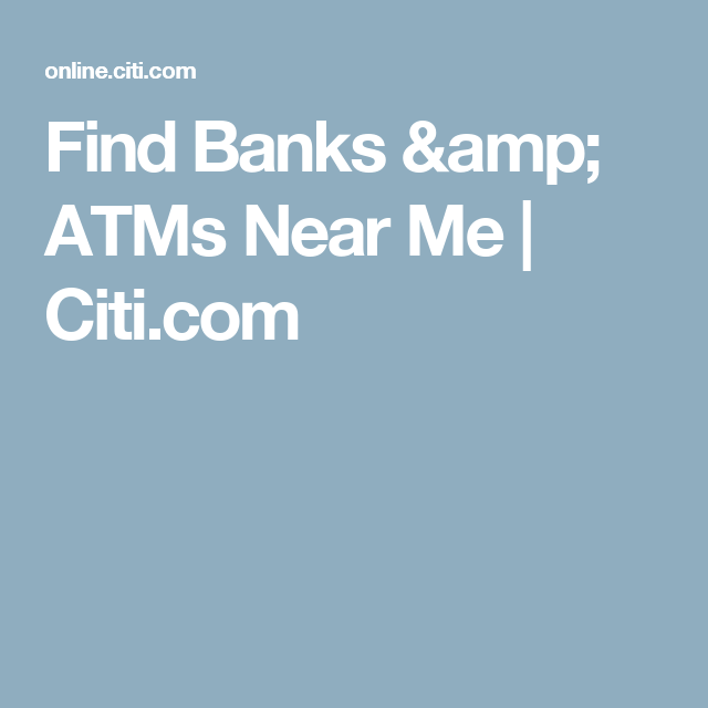 Find Banks & ATMs Near Me