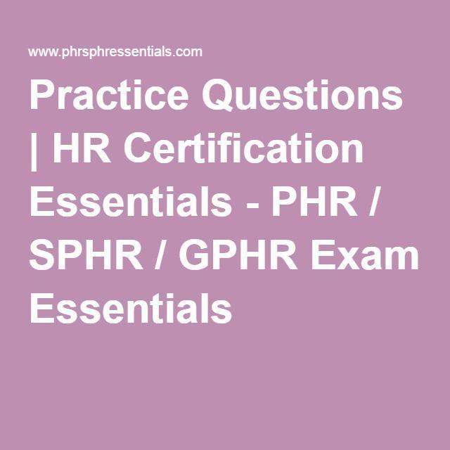 Practice Questions Hr Certification Essentials Phr Sphr Gphr