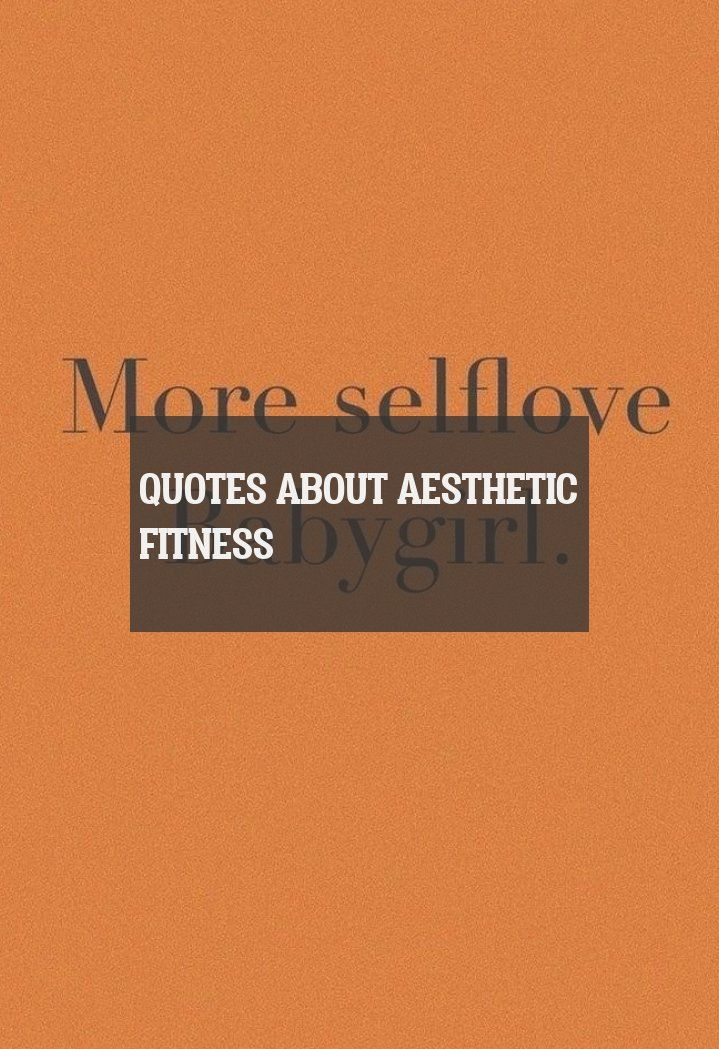quotes about aesthetic fitness #quotes #about #aesthetic #fitness