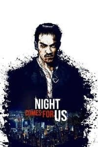 Download Film The Night Comes for Us (2018) Subtitle ...