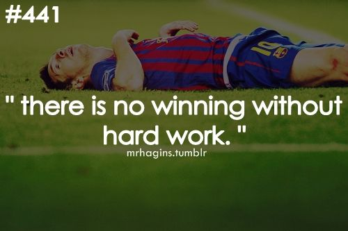 There Is No Winning Without Hard Work Bookaguest Motivational Soccer Quotes Inspirational Sports Quotes Inspirational Soccer Quotes