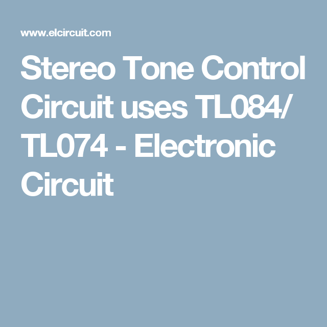 Stereo Tone Control Circuit uses TL084/ TL074 | TAMPON ...