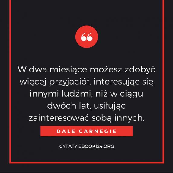 Dale Carnegie Cytat O Zdobywaniu Przyjaciół Dale Carnegie