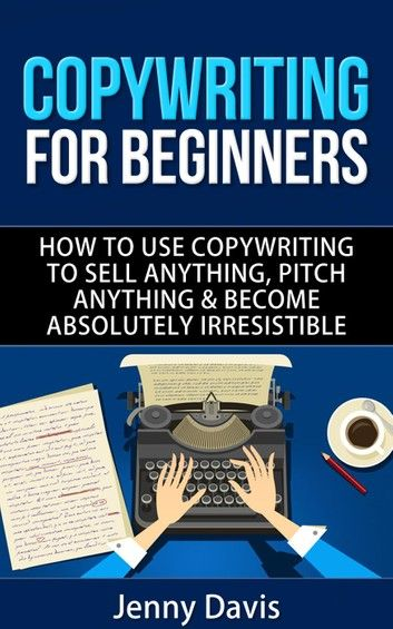 Copywriting For Beginners ebook by Jenny Davis (With