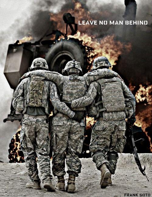 Leave No Man Behind Military Heroes American Soldiers