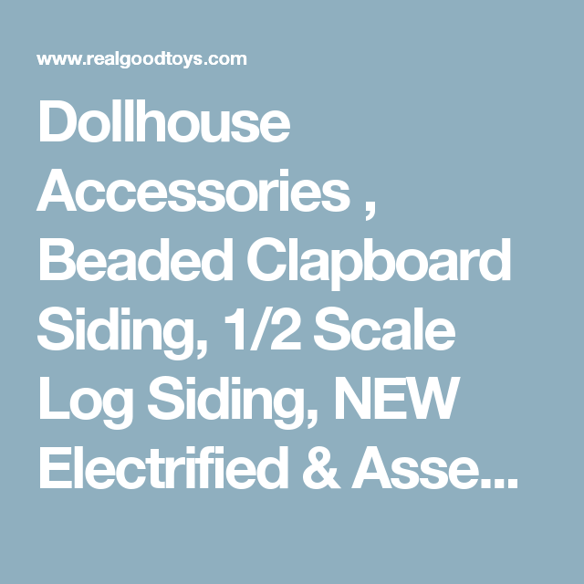 Dollhouse Accessories Beaded Clapboard Siding 1 2 Scale Log Siding New Electrified Assembled Turntable Base 45 Deg With Images Clapboard Siding Clapboard Log Siding