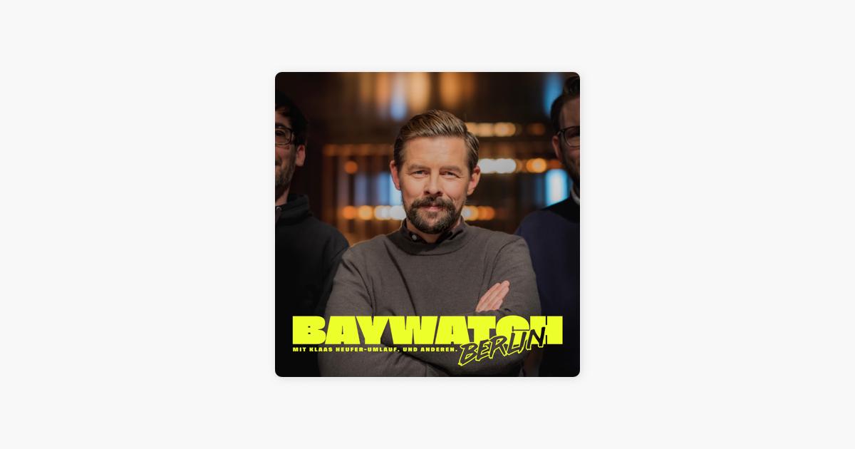 Baywatch Berlin Komm Setz Dich Hin Du Affe Auf Apple Podcasts Baywatch Podcasts Klaas Heufer Umlauf