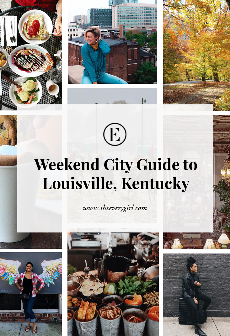 The Everygirl S Weekend City Guide To Louisville Kentucky In 2020 Louisville Kentucky City Guide Kentucky